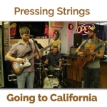 pressingstrings_goingtocalifornia