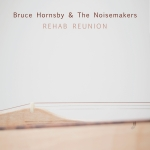 brucehornsbyandthenoisemakers_rehabreunion