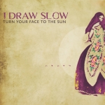 idrawslow-turnyourfacetothesun
