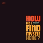 thedreamsyndicate_howdidifindmyselfhere